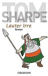 Lauter Irre: Roman