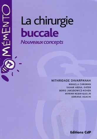 La chirurgie buccale : Nouveaux concepts de Mithridate Davarpanah (4 novembre 2005) Broch