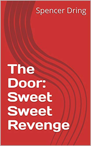The Door: Sweet Sweet Revenge (English Edition)