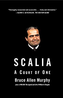 Scalia: A Court of One by [Murphy, Bruce Allen]