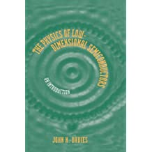 The Physics of Low-dimensional Semiconductors: An Introduction