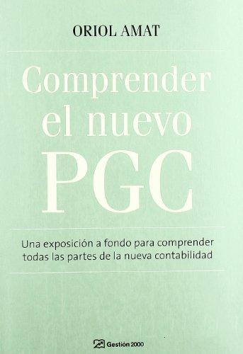 Comprender el nuevo PGC: Una exposición a fondo para comprender todas las partes de la nueva contabilidad