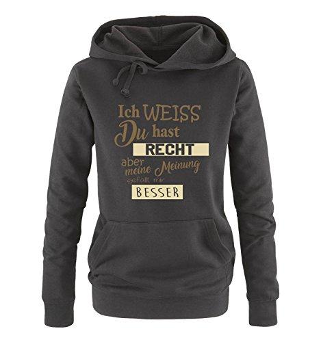 Comedy Shirts - Ich Weiss du hast Recht Aber Meine Meinung gefällt Mir Besser - Damen Hoodie - Schwarz/Hellbraun-Beige Gr. M