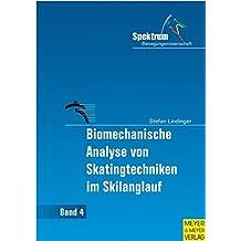 Biomechanische Analysen von Skatingtechniken im Skilanglauf (Spektrum Bewegungswissenschaft)