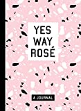 Yes Way Rosé Blank Journal