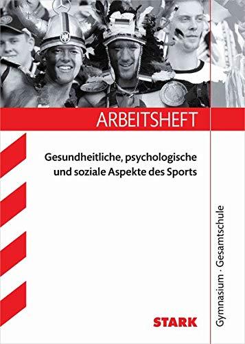 Arbeitsheft Gymnasium - Sport - Gesundheitliche, psychologische und soziale Aspekte des Sports