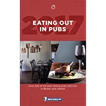 Eating Out in Pubs 2017 (Michelin Eating Out in Pubs: Great Britain & Ireland)