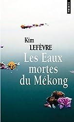 Les Eaux mortes du Mékong
