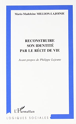 Reconstruire son identité par le récit de vie par Million-Lajoinie