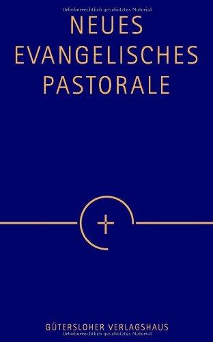Preisvergleich Produktbild Neues Evangelisches Pastorale: Texte, Gebete und kleine liturgische Formen für die Seelsorge