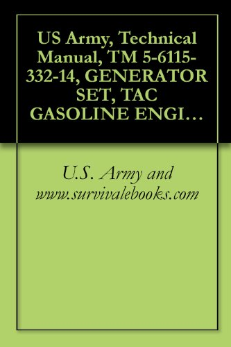 US Army, Technical Manual, TM 5-6115-332-14, GENERATOR SET, TAC GASOLINE ENGINE: AIR COOLED, 5 KW, AC, 120/240 V, SINGLE PHASE, V, 3 PHASE, SKID MOUNTED (English Edition) -