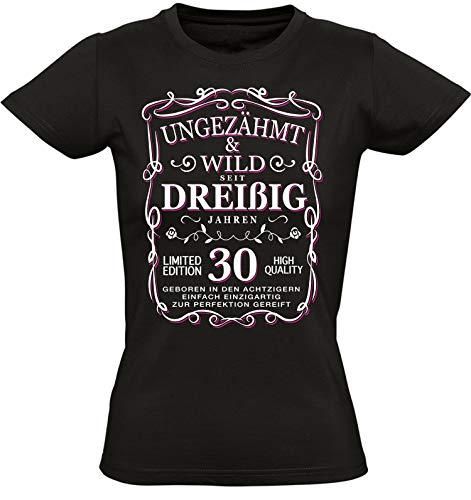 Geburtstags Shirt: Ungezähmt und Wild 30 Jahre - Jahrgang 1989 - Dreißigster Geburtstag T-Shirt - Geschenk zum 30. - Damen - Frau - Frauen - Freundin - Birthday - Lustig - Witzig - Fun (L)
