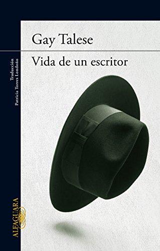 Vida de un escritor (LITERATURAS) por Gay Talese