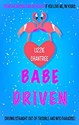 Babe Driven: Driving straight out of trouble and into paradise!