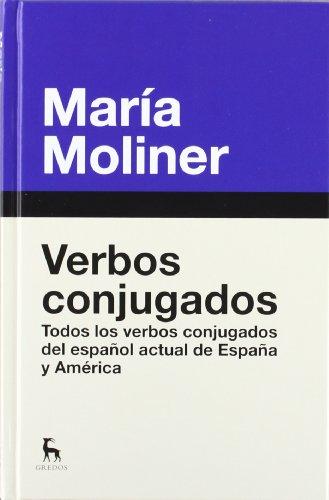 Verbos conjugados: Nueva edición (DICCIONARIOS) por MARIA MOLINER RUIZ