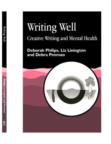 Writing Well: Creative Writing and Mental Health por Deborah Philips