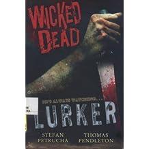Wicked Dead: Lurker