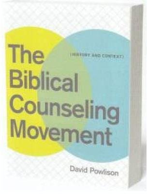 [(The Biblical Counseling Movement : History and Context)] [By (author) David Powlison] published on (February, 2010)