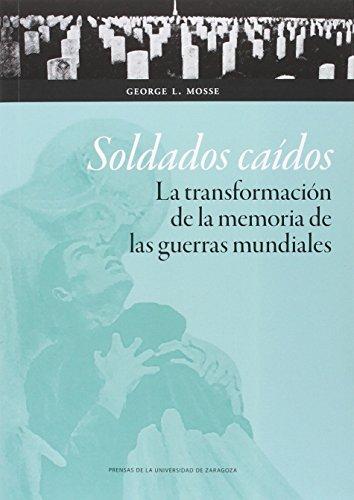 Soldados caídos. La transformación de la memoria de las guerras mundiales (Ciencias Sociales)