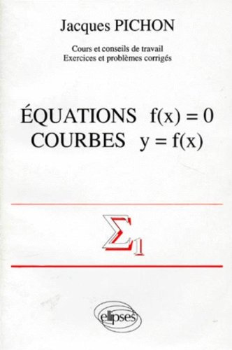 Équations f(x) = 0. Courbes y = f(x)