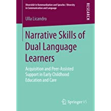 Narrative Skills of Dual Language Learners: Acquisition and Peer-Assisted Support in Early Childhood Education and Care (Diversität in Kommunikation ... / Diversity in Communication and Language)