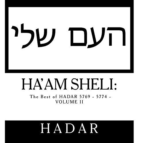 Preisvergleich Produktbild Ha'Am Sheli: The Best of HADAR 5769 - 5774 - Volume Two