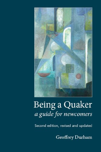 being-a-quaker-a-guide-for-newcomers-second-edition-revised-and-updated