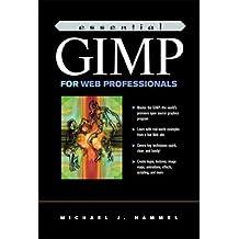 Essential Gimp for Web Professionals (Prentice Hall Essential Web Professionals) by Michael J. Hammel (2001-04-25)
