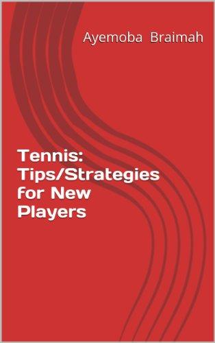 Tennis: Tips/Strategies for new players (English Edition) por Ayemoba Braimah