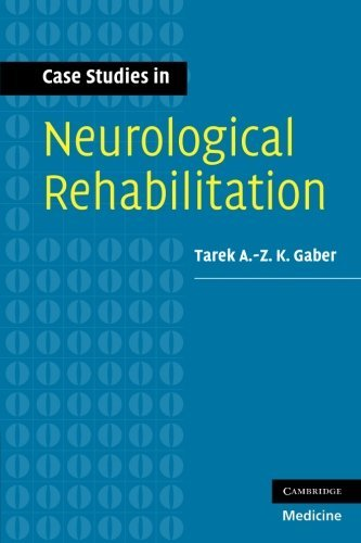 Case Studies in Neurological Rehabilitation (Medicine) by Tarek A-Z. K. Gaber (27-Mar-2008) Paperback