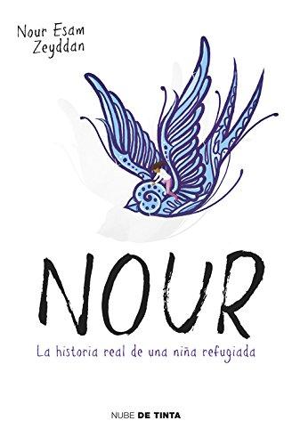 Nour: La historia real de una niña refugiada (Nube de Tinta) por Nour Esam Zeyddan