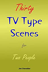 Thirty TV Type Scenes for Two People