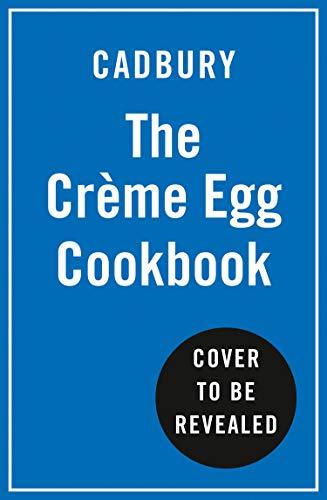 The Crème Egg Cookbook (English Edition)