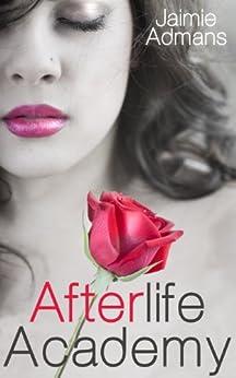 Afterlife Academy (English Edition) von [Admans, Jaimie]