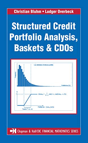 Structured Credit Portfolio Analysis, Baskets and CDOs (Chapman and Hall/CRC Financial Mathematics Series) (English Edition)
