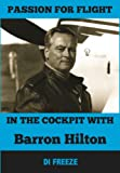 In the Cockpit with Barron Hilton (Passion for Flight Book 4) (English Edition)