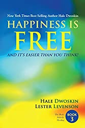 Happiness Is Free and It Is Easier Than You Think Book 3 of 5 (The Happiness Is Free - Keys to the Ultimate Freedom Series)