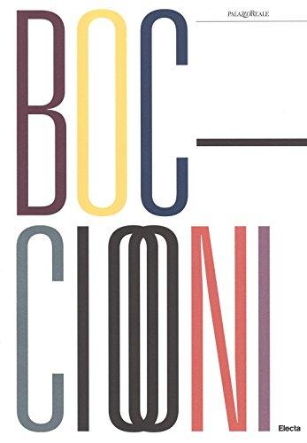 Umberto Boccioni (1882-1916). Genio e memoria. Catalogo della mostra (Milano, 25 marzo-3 luglio 2016)