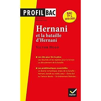 Profil - Victor Hugo, Hernani: analyse littéraire de l'oeuvre (programme de littérature Tle L bac 2019-2020)
