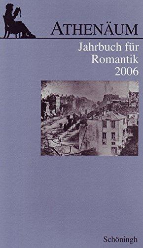 Athenäum Jahrbuch für Romantik: Athenäum, Jahrbuch für Romantik 2006: Bd 16