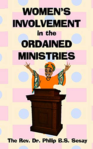 Women's Involvement in the Ordained Ministries: An Exegetical Study of 1 Corinthians 14:34-35 (English Edition)