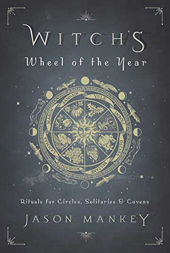 Witch's Wheel of the Year: Rituals for Circles, Solitaries & Covens (English Edition)