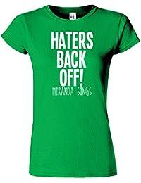 HATERS Back Off Miranda Sings Funny Herren Damen T Top T-Shirt Geschenk