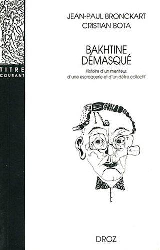 Bakhtine dmasqu. Histoire d'un menteur, d'une escroquerie et d'un dlire collectif