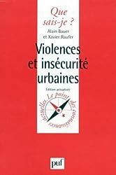 VIOLENCES ET INSECURITE URBAINES. 1ère édition