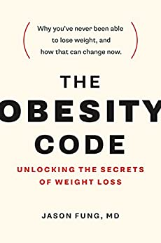 The Obesity Code: Unlocking the Secrets of Weight Loss de [Fung, Jason]