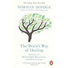[(The Brain's Way of Healing : Stories of Remarkable Recoveries and Discoveries)] [Author: Norman Doidge] published on (January, 2016)