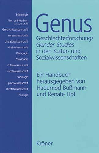 Genus: Geschlechterforschung /Gender Studies in den Kultur- und Sozialwissenschaften. Ein Handbuch