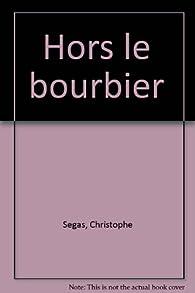 Hors le bourbier par Christophe Ségas