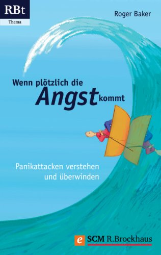 Wenn plötzlich die Angst kommt: Panikattacken verstehen und überwinden (RBtaschenbuch - Thema (555)) - Nacht Behandlung